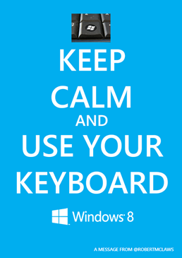 Keep Calm and Use Your Keyboard - @robertmclaws