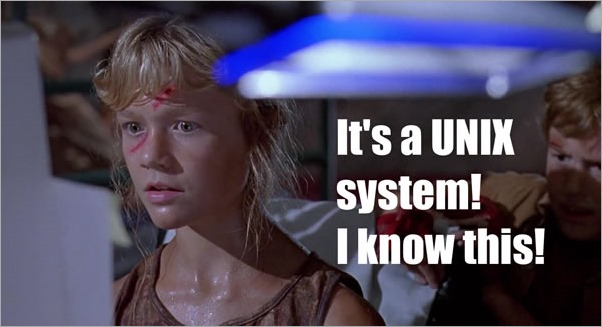 It's a Unix System, I know this!