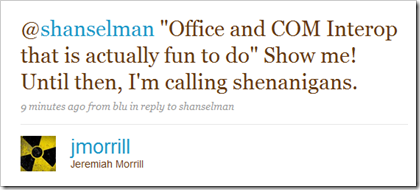 """""""Office and COM Interop that is actually fun to do"""" Show me! Until then, I'm calling shenanigans."""